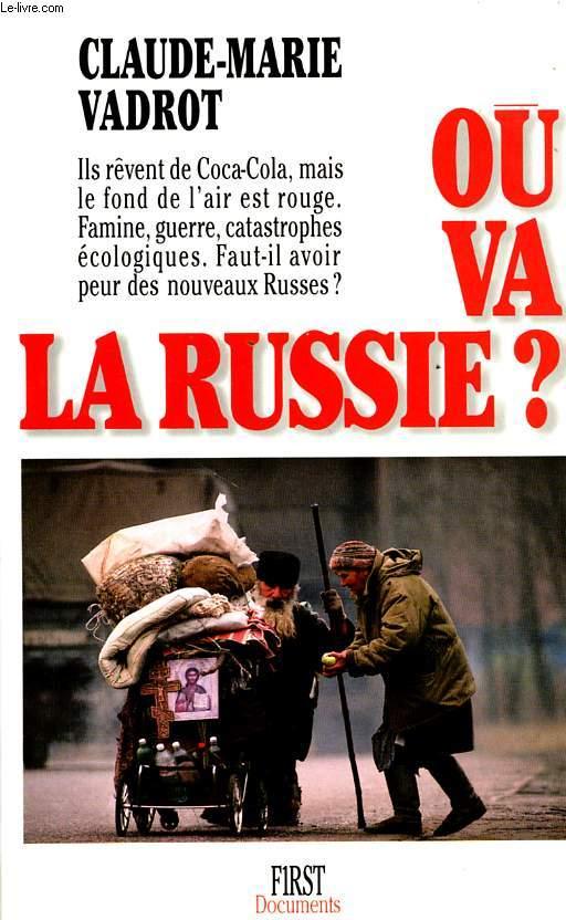 OU VA LA RUSSIE ?