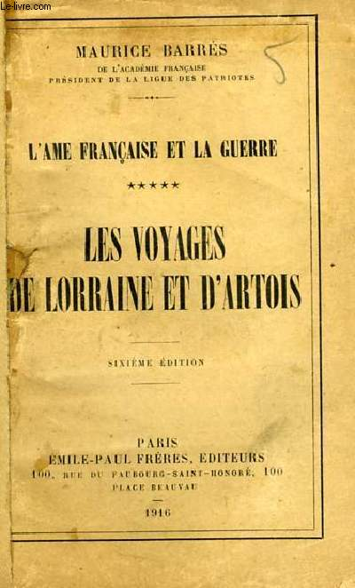 L'AME FRANCAISE ET LA GUERRE, LES VOYAGES DE LORRAINE ET D'ARTOIS