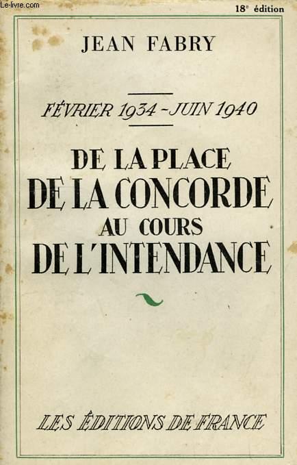 DE LA PLACE DE LA CONCORDE AU COURS DE L'INTENDANCE, FEV. 1934 - JUIN 1940