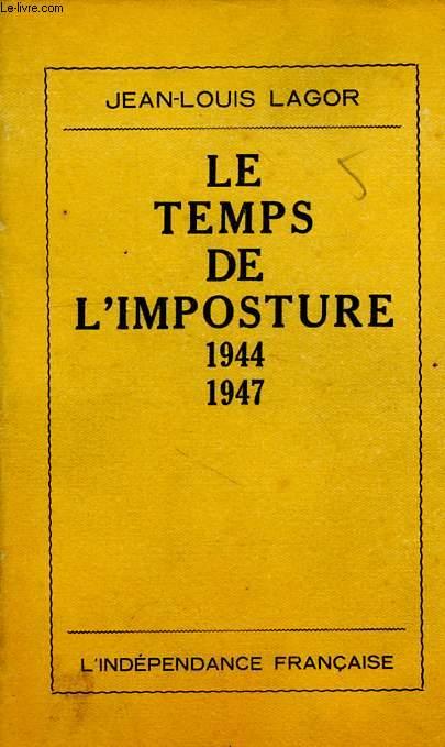 LE TEMPS DE L'IMPOSTURE ET DU REFUS, 1944-1947