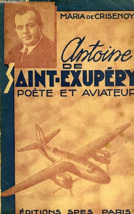 ANTOINE DE SAINT-EXUPERY, POETE ET AVIATEUR