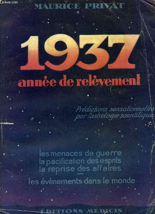 1937, PREDICTIONS SENSATIONNELLES PAR L'ASTROLOGIE SCIENTIFIQUE
