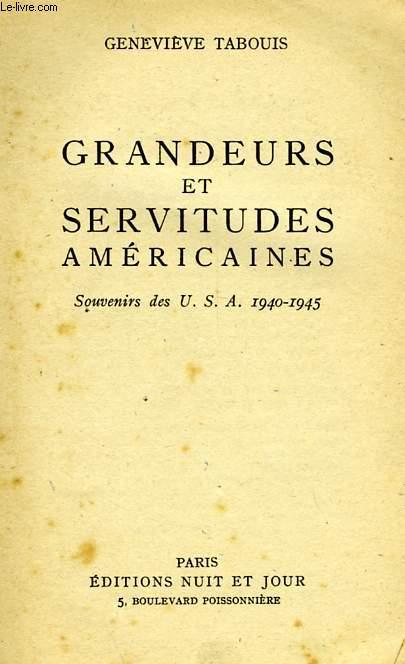 GRANDEURS ET SERVITUDES AMERICAINES, SOUVENIRS DES USA, 1940-1945