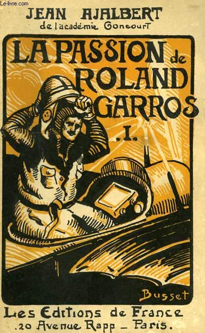 LA PASSION DE ROLAND GARROS, TOME I, TOME II