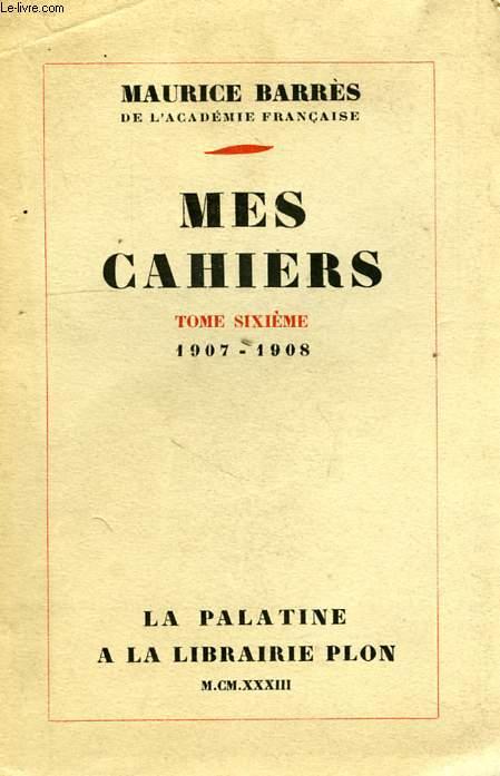 MES CAHIERS, TOME VI, JUILLET 1907 - JUIN 1908