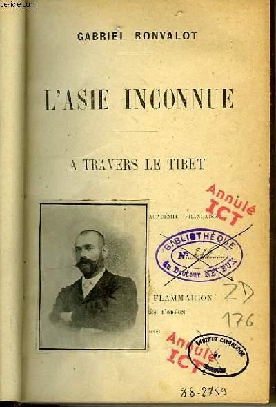 L ASIE INCONNUE.A TRAVERS LE TIBET.