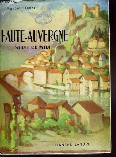 HAUTE-AUVERGNE SEUIL DU MIDI.