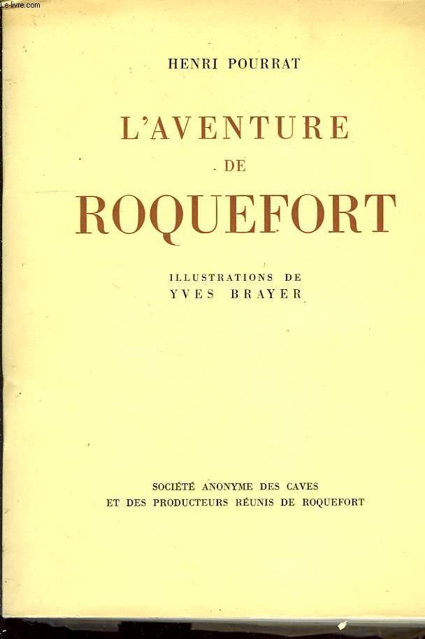 L AVENTURE DE ROQUEFORT.
