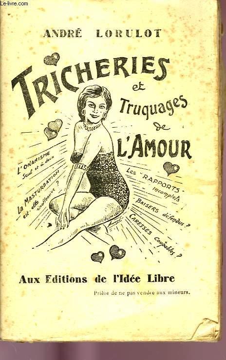 TRICHERIES ET TRUQUAGES DE L'AMOUR