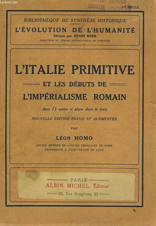 L'ITALIE PRIMITIVE ET LES DEBUTS DE L'IMPERIALISME ROMAIN