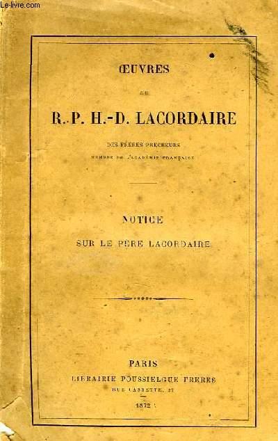 OEUVRES DU R. P. H.-D. LACORDAIRE, NOTICE