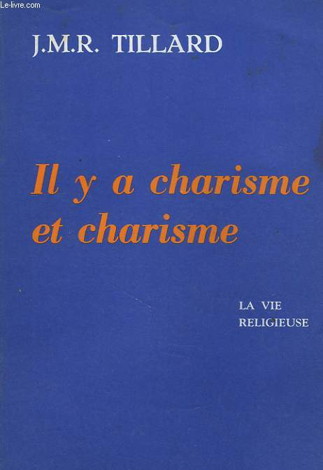 IL Y A CHARISME ET CHARISME, LA VIE RELIGIEUSE