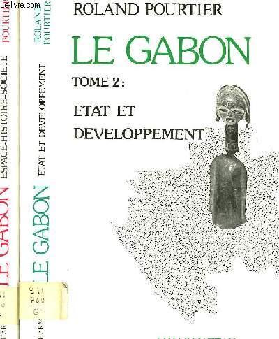 LE GABON, 2 TOMES, TOME I: ESPACE, HISTOIRE, SOCIETE, TOME II: ETAT ET DEVELOPPEMENT