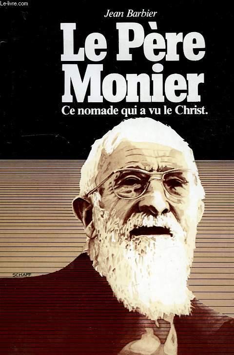 LE PERE MONIER, CE NOMADE QUI A VU LE CHRIST