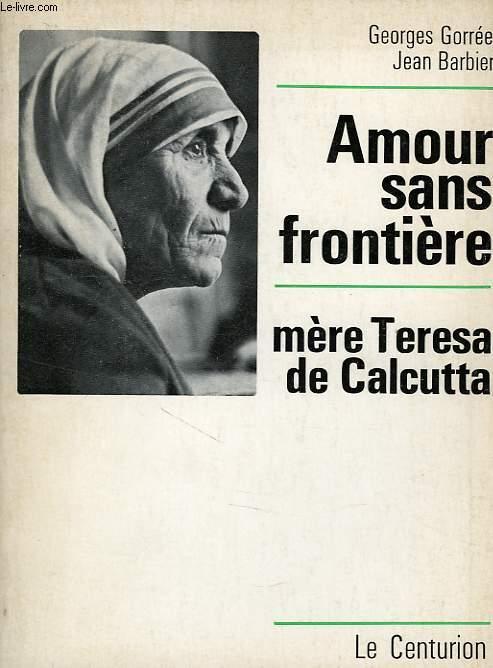 AMOUR SANS FRONTIERE, MERE TERESA DE CALCUTTA