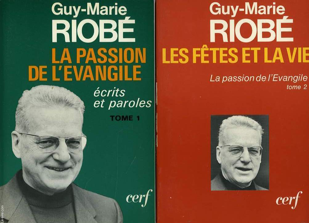 LA PASSION DE L'EVANGILE, TOME I: ECRITS ET PAROLES, TOME II: LES FETES ET LA VIE