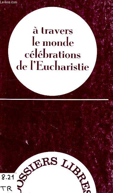 A TRAVERS LE MONDE CELEBRATIONS DE L'EUCHARISTIE