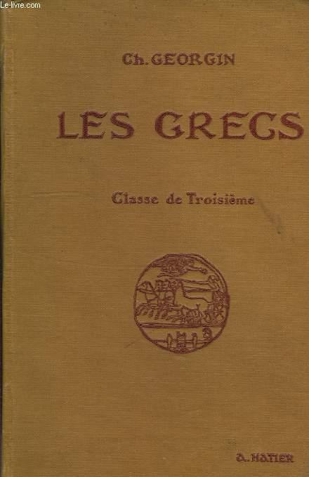 LES GRECS, AUTEURS DU PROGRAMME ET PAGES CHOISIES DE LA LITTERATURE GRECQUE, CLASSE DE 3e