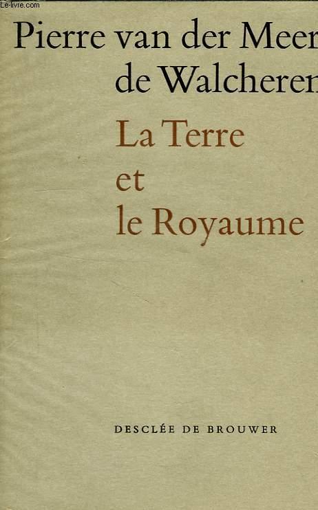LA TERRE ET LE ROYAUME, JOURNAL 1936-1962