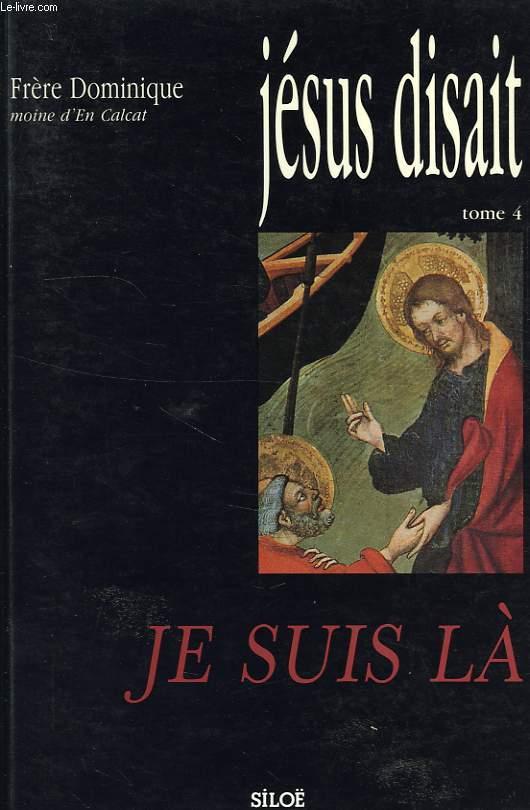 JESUS DISAIT, TOME 4, JE SUIS LA