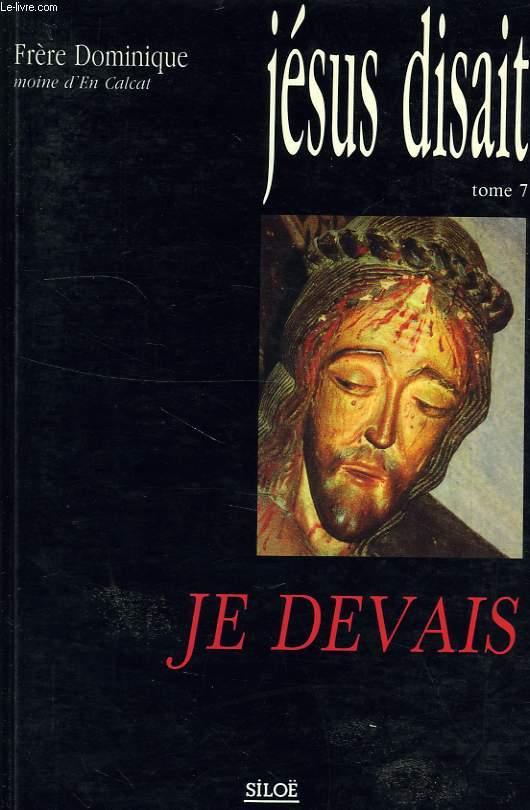 JESUS DISAIT, TOME T, JE DEVAIS