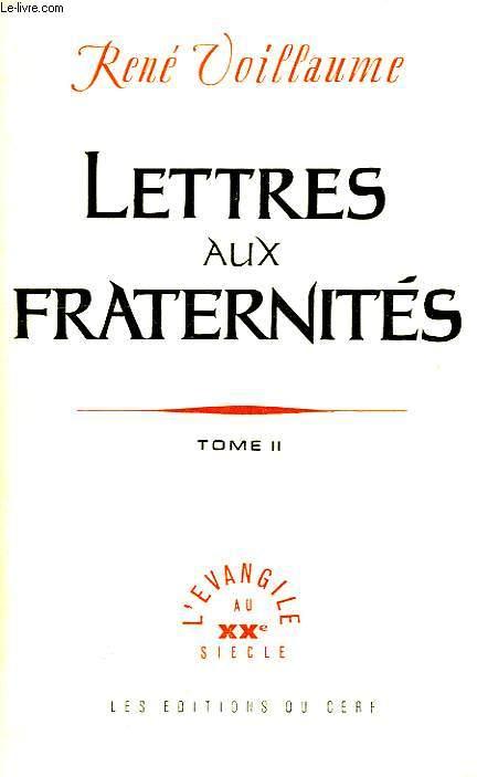 LETTRES AUX FRATERNITES, TOME II, FRAGMENTS DE JOURNAL (1949-1959)