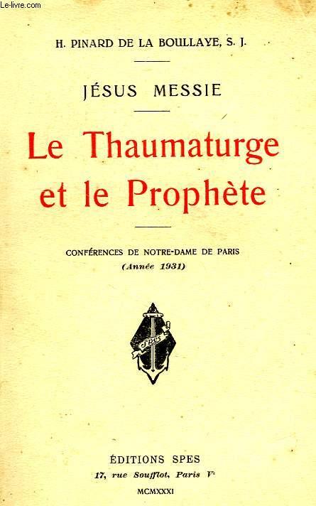 LE THAUMATURGE ET LE PROPHETE, CONFERENCES DE NOTRE-DAME DE PARIS, 1931