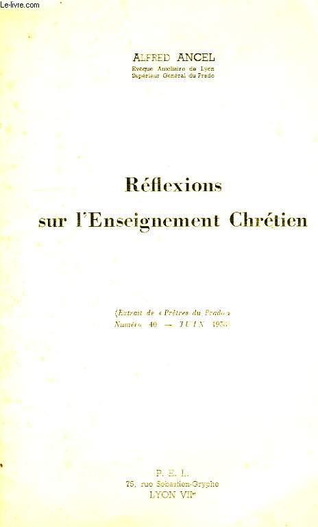 REFLEXIONS SUR L'ENSEIGNEMENT CHRETIEN