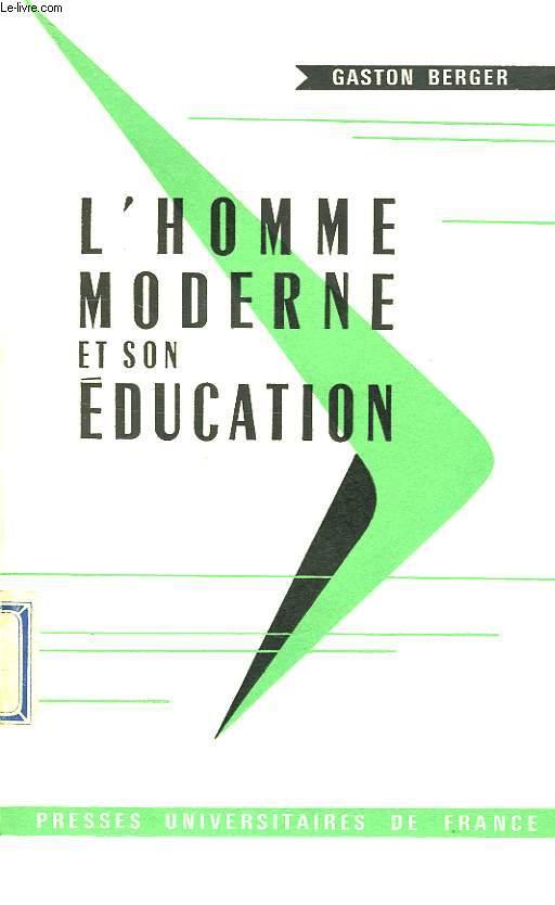L'HOMME MODERNE ET SON EDUCATION