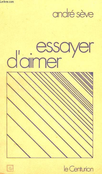 ESSAYER D'AIMER