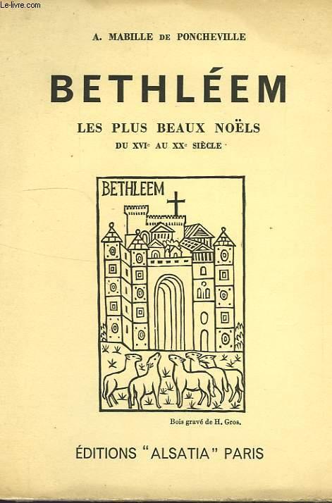 BETHLEEM, LES PLUS NOELS DU XVIe AU XXe SIECLE