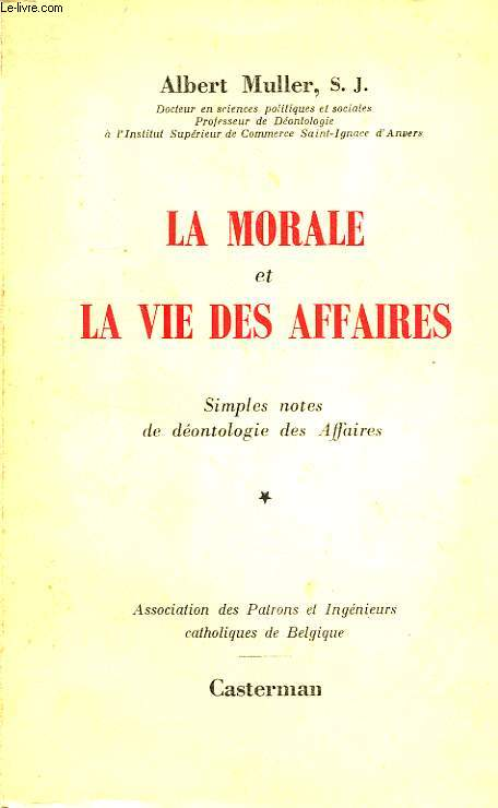 LA MORALE ET LA VIE DES AFFAIRES, SIMPLES NOTES DE DEONTOLOGIE DES AFFAIRES