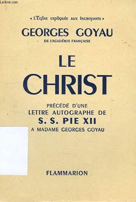 LE CHRIST, PRECEDE D'UNE LETTRE AUTOGRAPHE DE S. S. PIE XII A MADAME GEORGES GOYAU