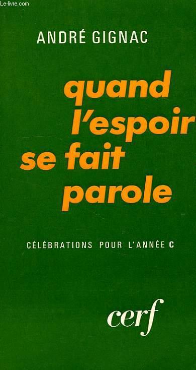 QUAND L'ESPOIR SE FAIT PAROLE, TOME III, CELEBRATIONS POUR L'ANNEE C