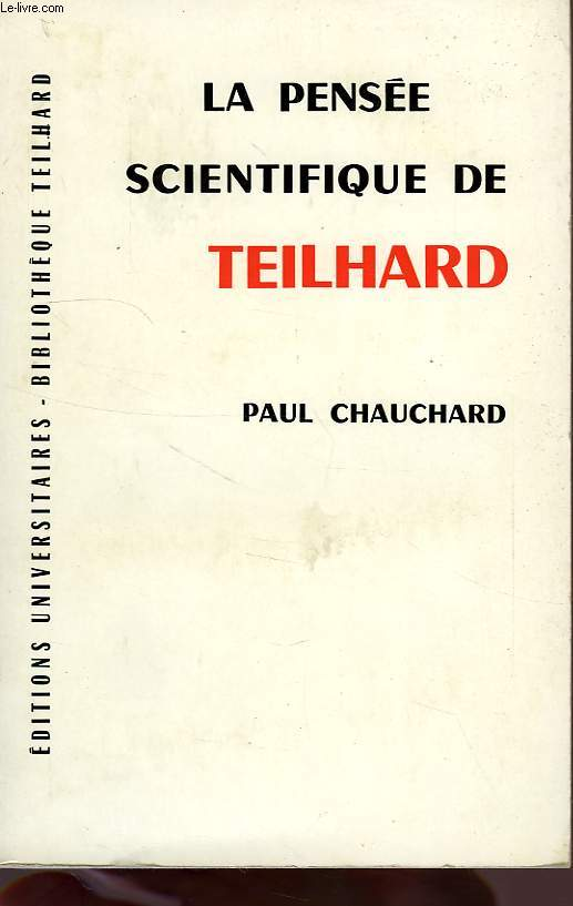 LA PENSEE SCIENTIFIQUE DE TEILHARD