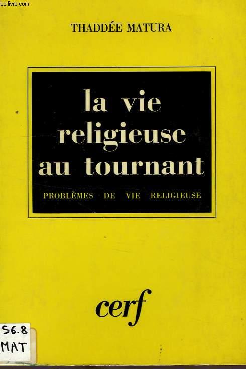 LA VIE RELIGIEUSE AU TOURNANT