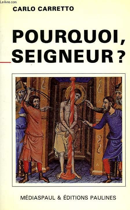 POURQUOI SEIGNEUR ?, L'ENIGME DE LA SOUFFRANCE