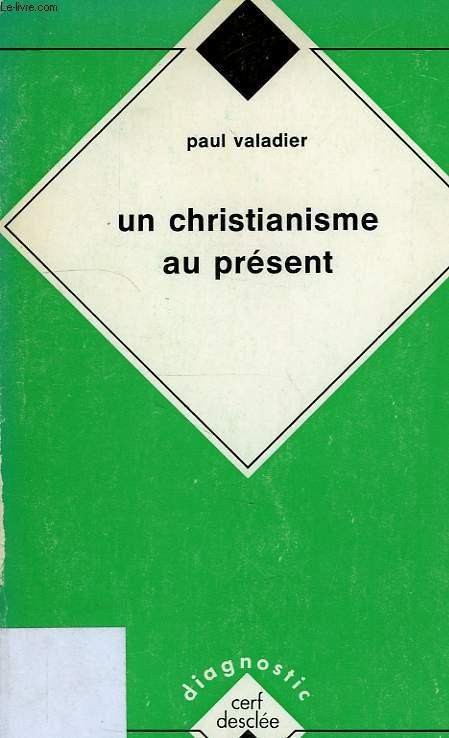 UN CHRISTIANISME AU PRESENT