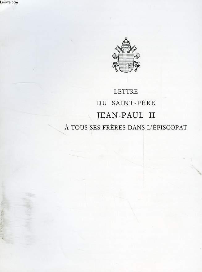 LETTRE DU SAINT-PERE JEAN-PAUL II A TOUS SES FRERES DANS L'EPISCOPAT