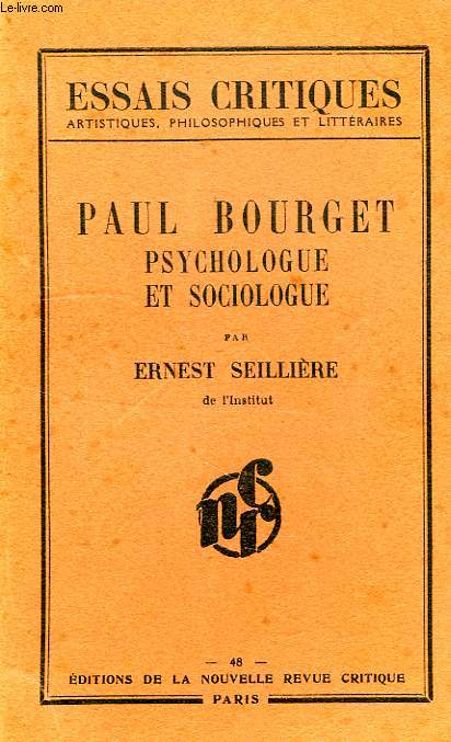 PAUL BOURGET, PSYCHOLOGUE ET SOCIOLOGUE