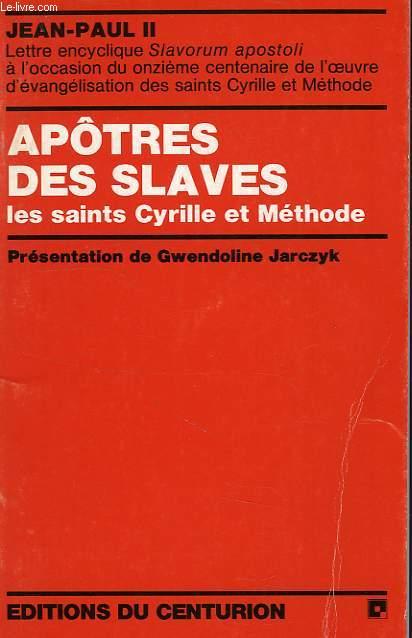 APOTRES DES SLAVES: LES SAINTS CYRILLE ET METHODE, LETTRE ENCYCLIQUE SLAVORUM APOSTOLI, 2 JUILLET 1985