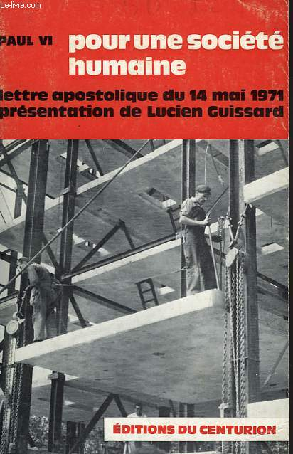 POUR UNE SOCIETE HUMAINE, LETTRE APOSTOLIQUE DU 14 MAI 1971 SUR LES QUESTIONS SOCIALES