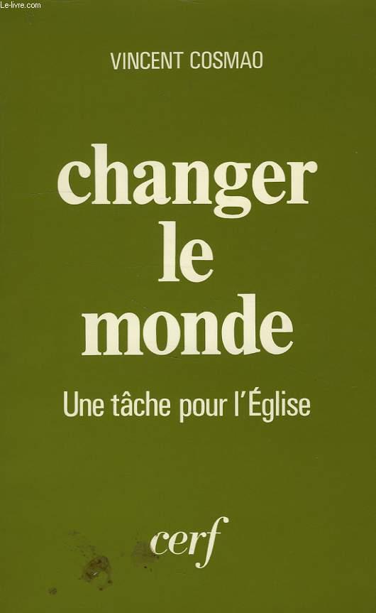 CHANGER LE MONDE, UNE TACHE POUR L'EGLISE