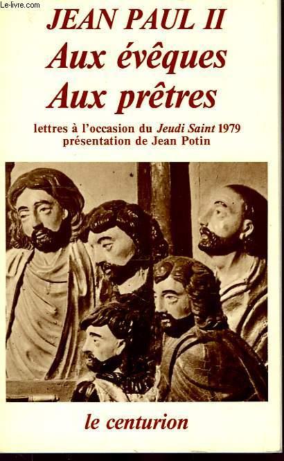 AUX EVEQUES, AU PRETRES, LETTRES A L'OCCASION DU JEUDI SAINT 1979