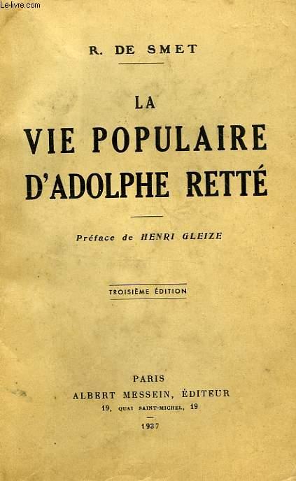 LA VIE POPULAIRE D'ADOLPHE RETTE (1863-1930), DES TENEBRES A LA LUMIERE