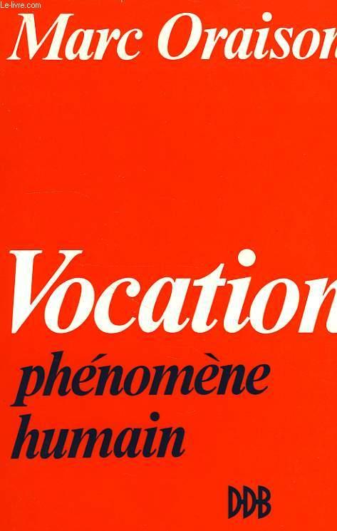 VOCATION, PHENOMENE HUMAIN
