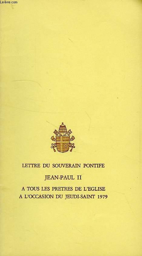 LETTRE DU SOUVERAIN PONTIFE JEAN-PAUL II A TOUS LES PRETRES DE L'EGLISE A L'OCCASION DU JEUDI-SAINT 1979