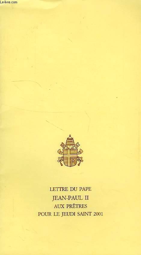 LETTRE DU PAPE JEAN-PAUL II AUX PRETRES POUR LE JEUDI SAINT 2001