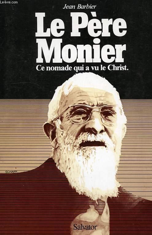 PERE MONIER, CE NOMADE QUI A VU LE CHRIST