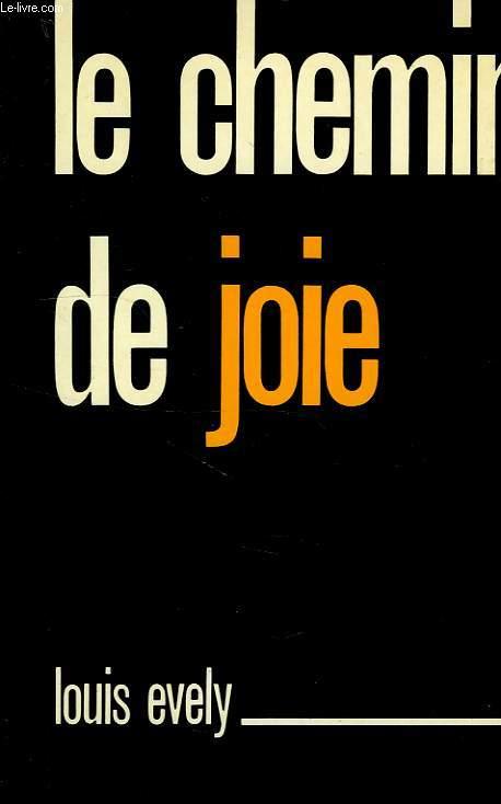 LE CHEMIN DE JOIE